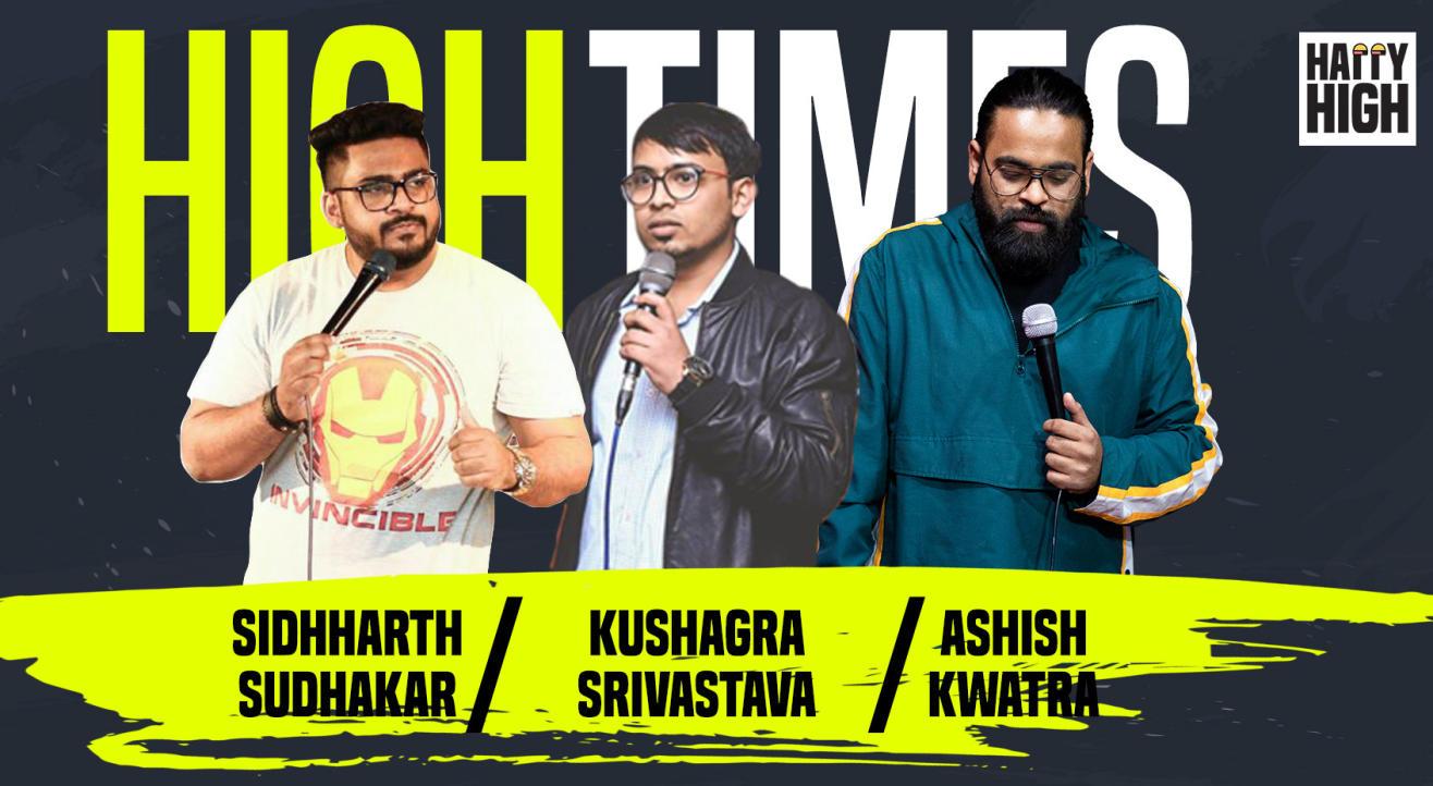High Times Ft Siddharth, Kushagra and Aashish