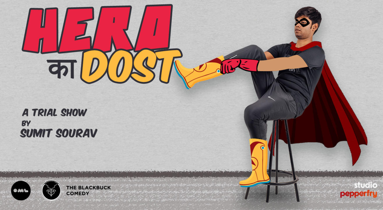 Hero ka Dost - A Trial Show by Sumit Sourav