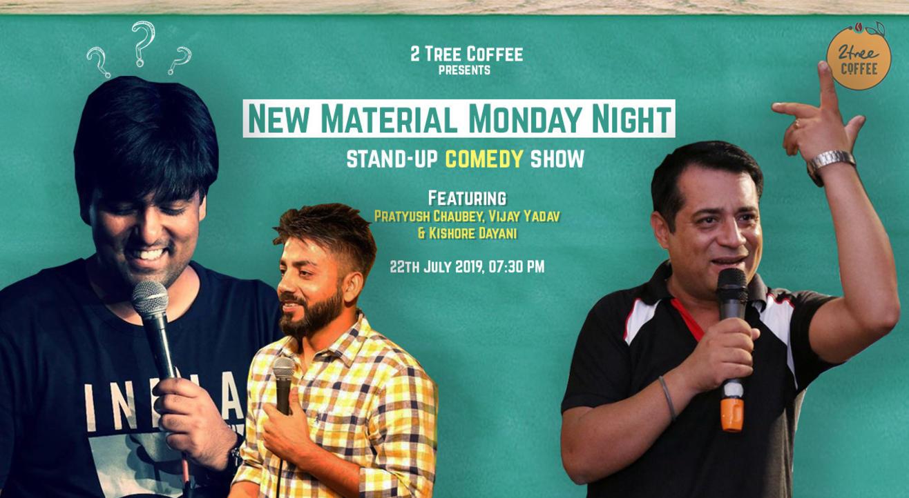 New Material Monday Night Ft. Pratyush Chaubey & Vijay Yadav