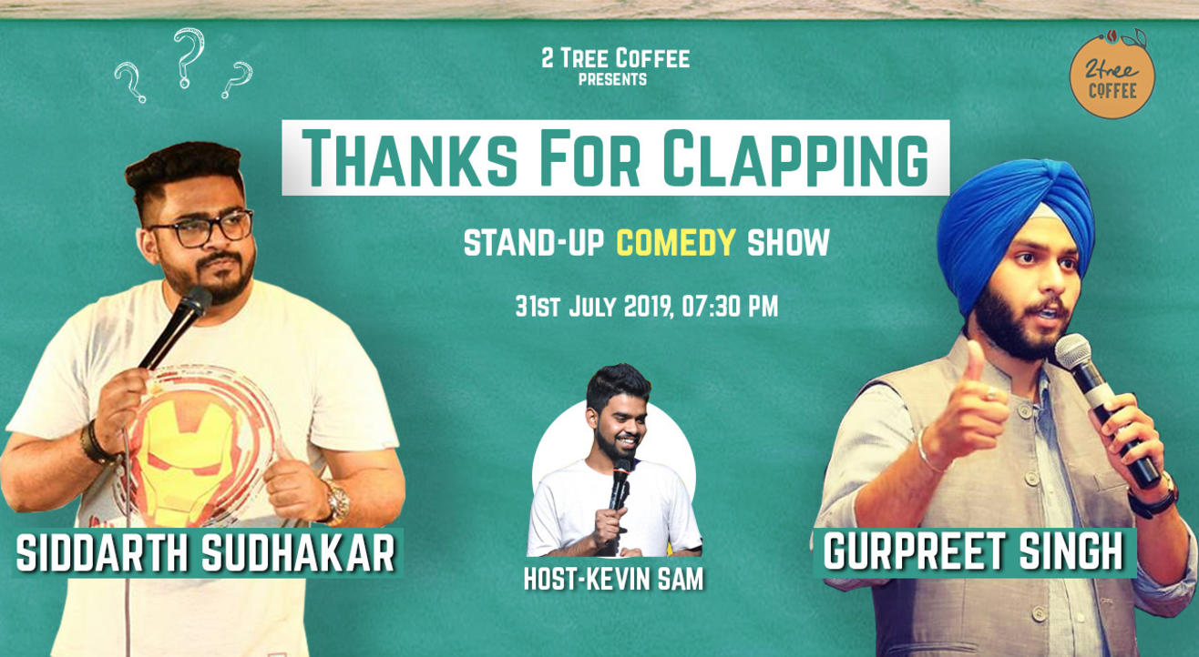 Thanks For Clapping - Stand Up Comedy Show