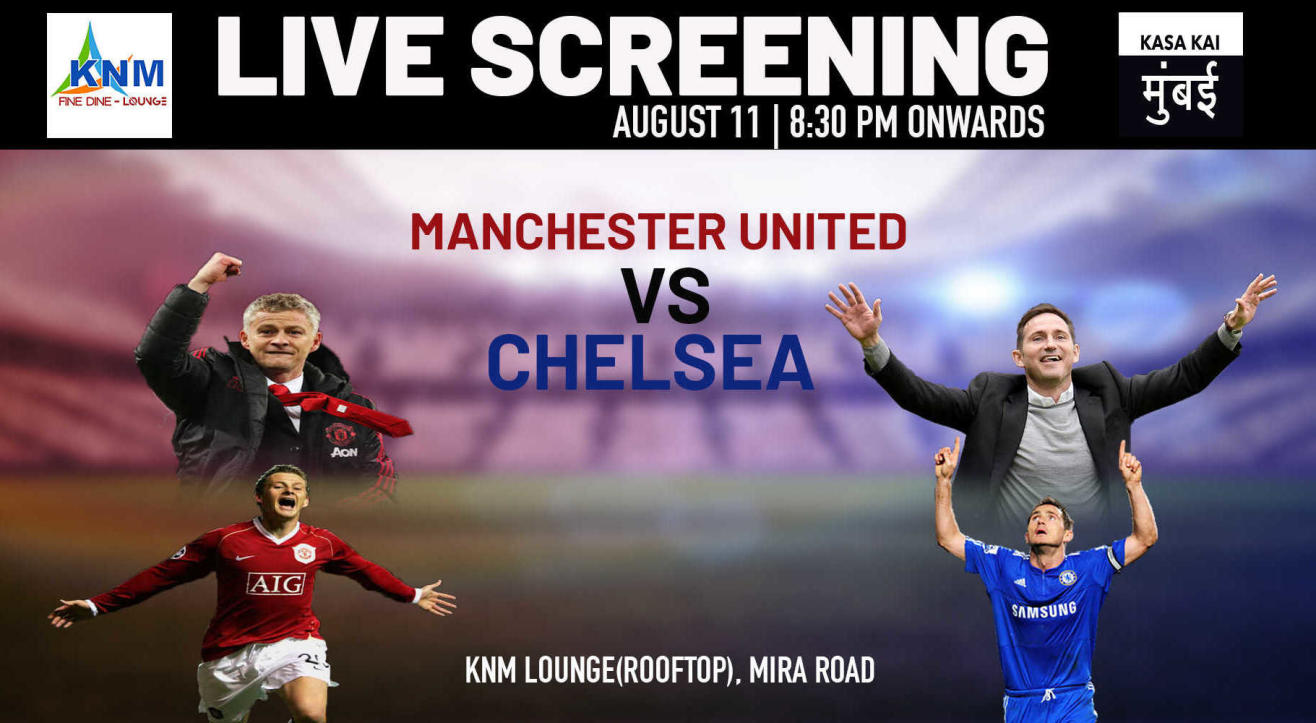 Live Screening : Manchester United vs Chelsea at KNM Lounge Rooftop Mira road