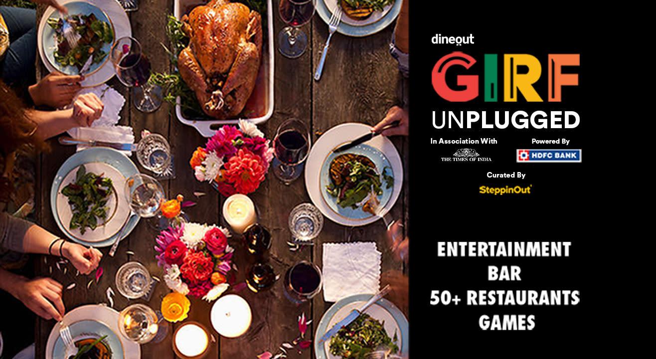 GIRF Unplugged - Great Indian Restaurant Festival | Hyderabad