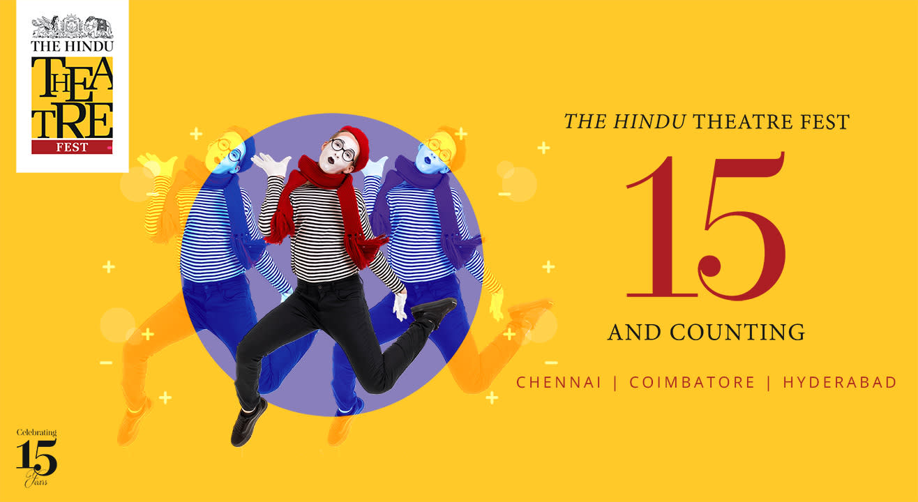 Watch life get staged at The Hindu Theatre Fest!