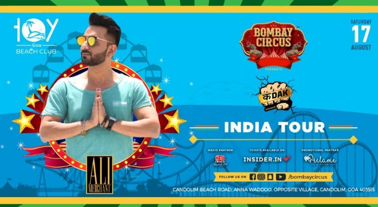 BOMBAY CIRCUS INDIA TOUR #ft Ali Merchant (Kadak Smashup) (Goa)