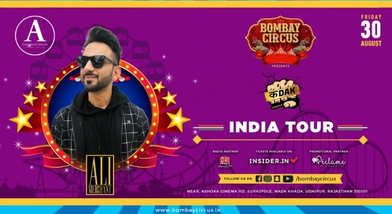 """BOMBAY CIRCUS INDIA TOUR #ft Ali Merchant -""""Kadak Smashup"""" - Udaipur"""