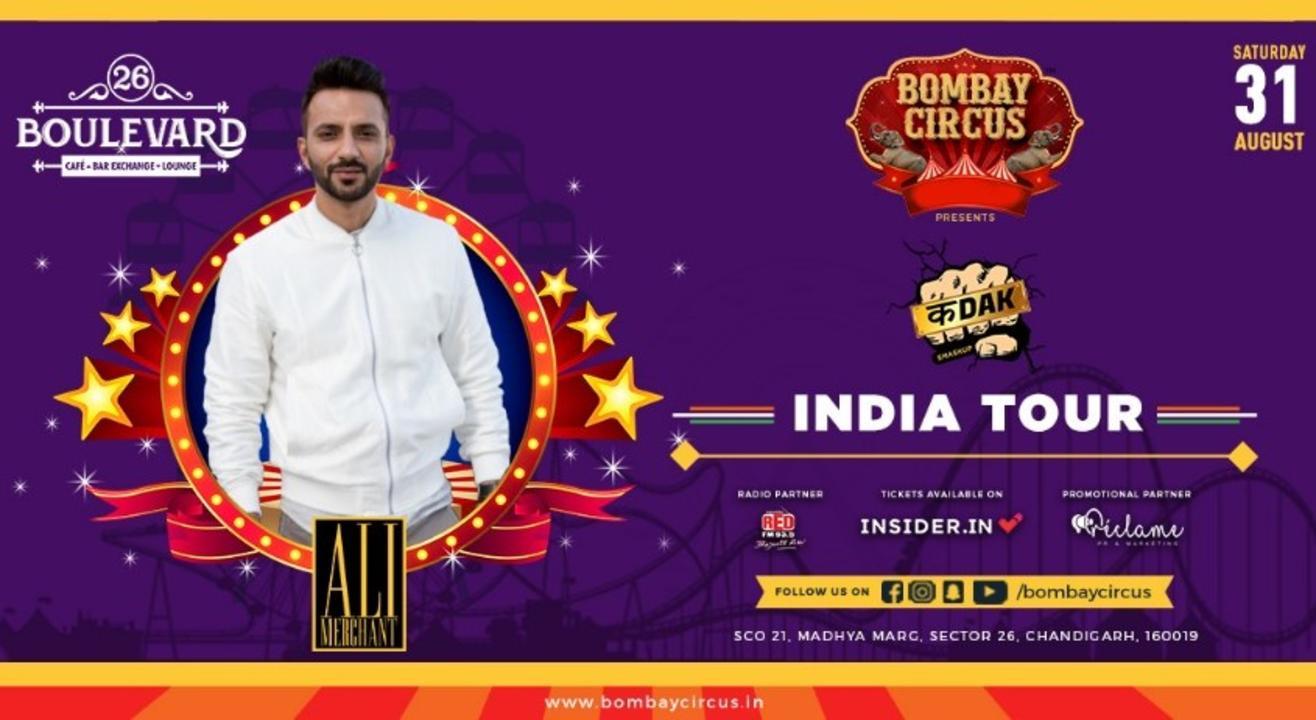 "BOMBAY CIRCUS INDIA TOUR Ft. Ali Merchant-""Kadak Edition"" - Chandigarh"