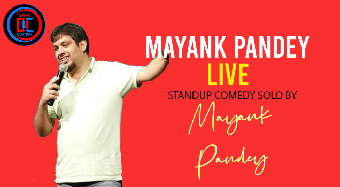 Mayank Pandey Live- A standup show by Mayank Pandey