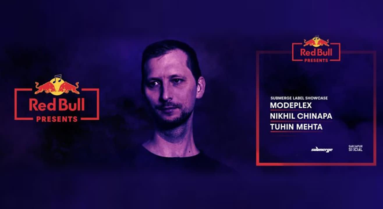 Red Bull presents Submerge Showcase ft. Modeplex, Nikhil Chinappa and Tuhin Mehta
