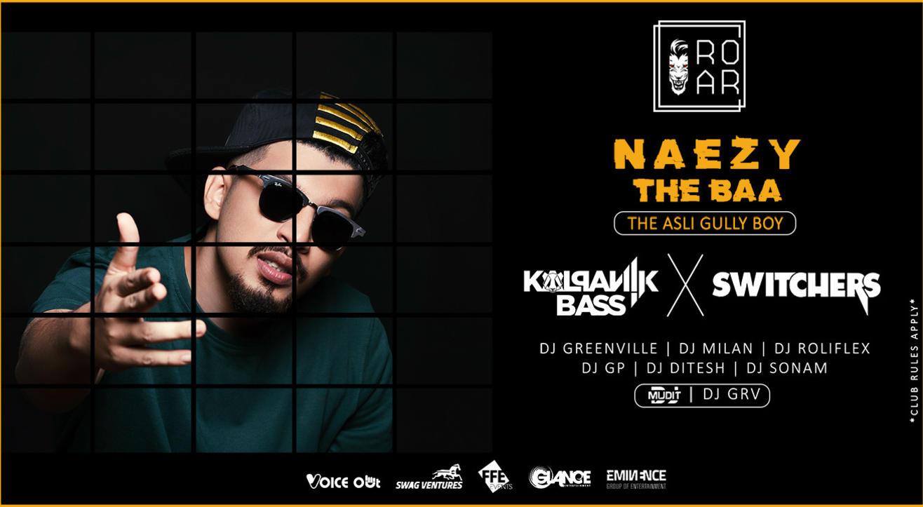 NAEZY The Baa w/ Kalpanik Bass & Switchers Live at Roar, New Delhi