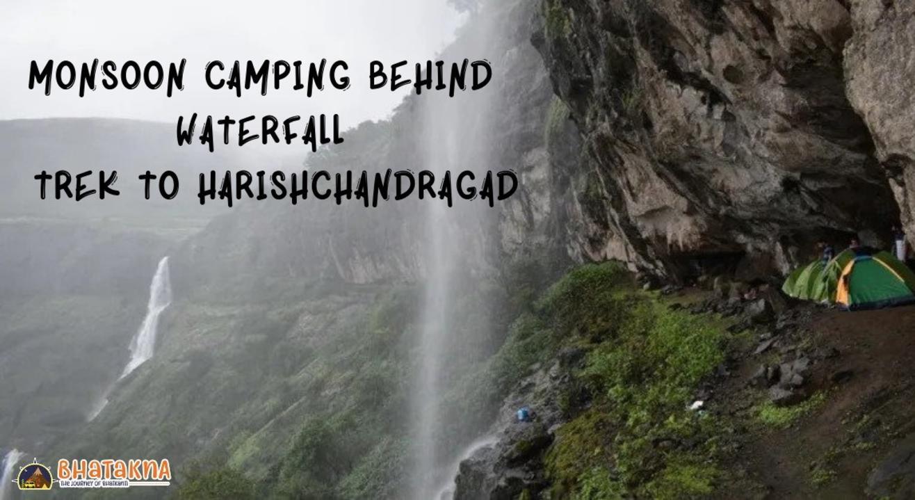Monsoon Waterfall Caves Camping trek to Harishchandragad