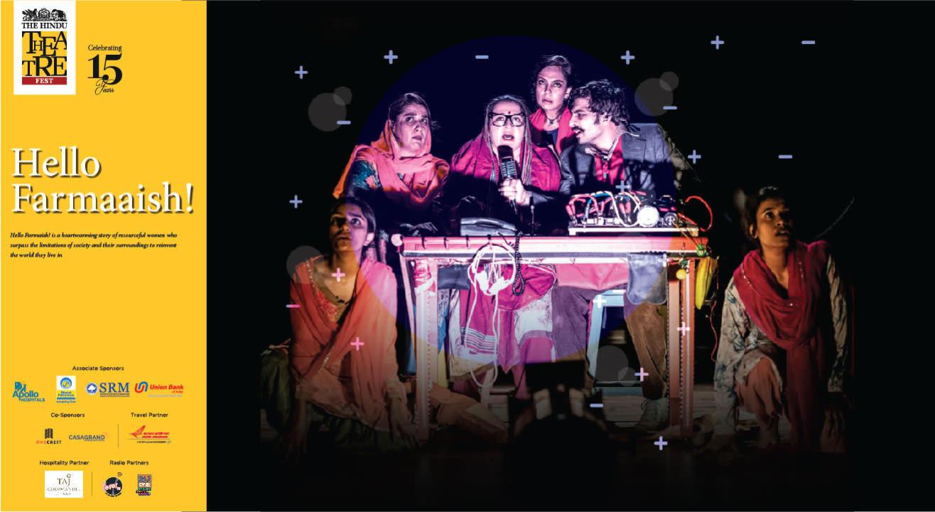 Hello Farmaaish!   The Hindu Theatre Fest