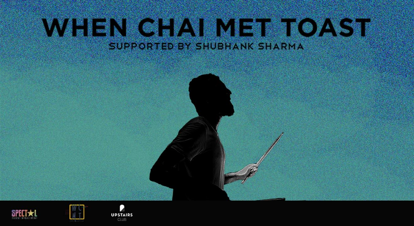 Friday Live ft. When Chai Met Toast   Chandigarh