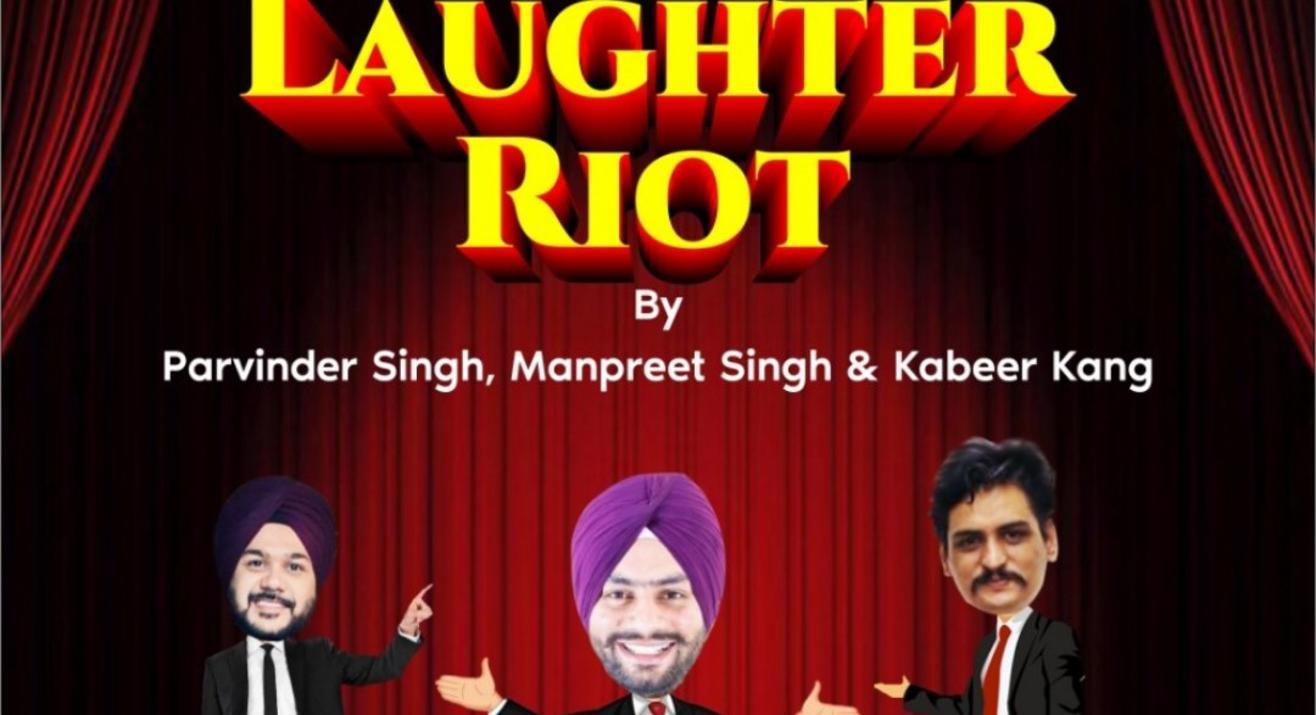 Laughter riot by parvinder singh manpreet singh & kabeer kang