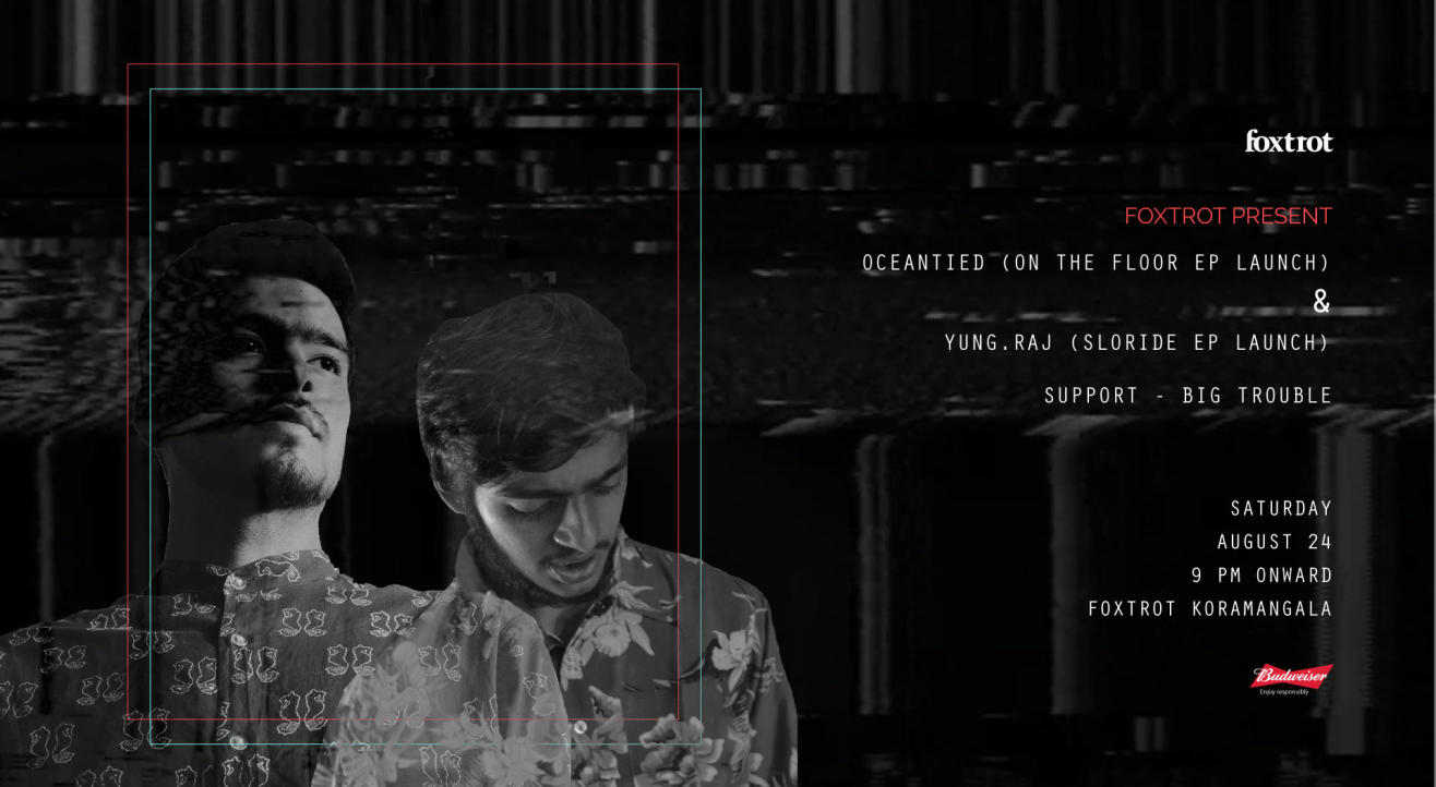 Oceantied (On the floor EP launch) & Yung.Raj (Sloride EP launch) & Big Trouble