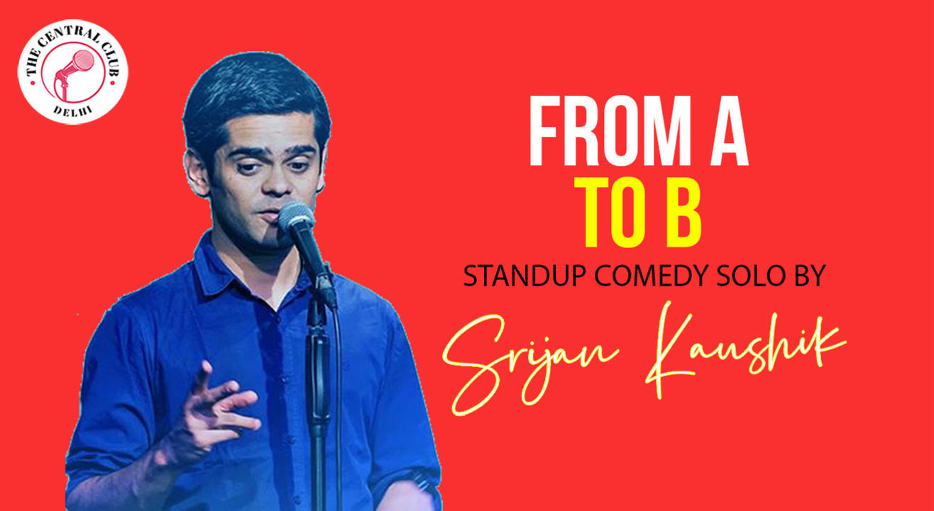 From A to B – Stand-up comedy by Srijan Kaushik