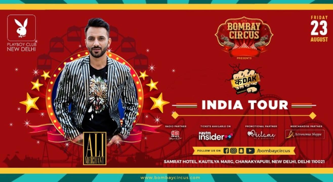 "BOMBAY CIRCUS INDIA TOUR #ft Ali Merchant-""Kadak Smashup"" - Delhi"