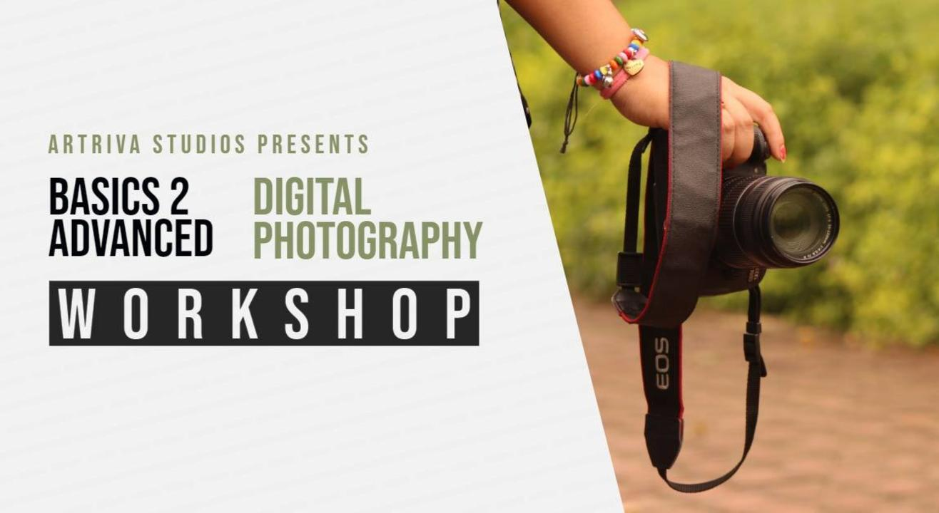 Basics 2 Advanced Digital Photography Workshop