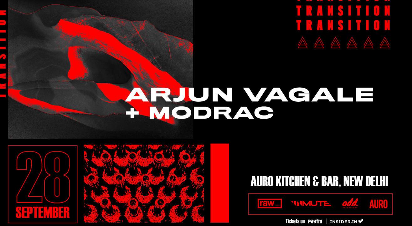 Transition Presents Arjun Vagale and Modrac