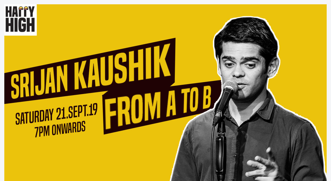 From A to B - A standup solo by Srijan Kaushik