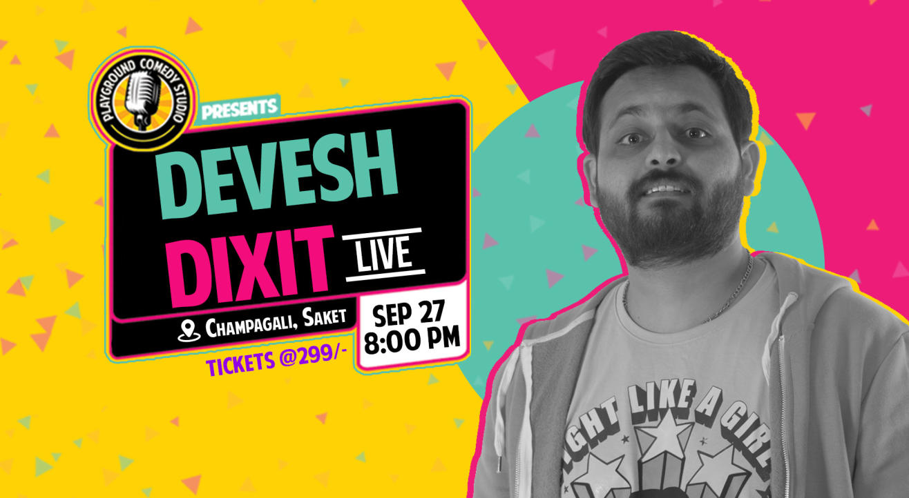 Devesh Dixit Live – Stand Up Comedy Solo