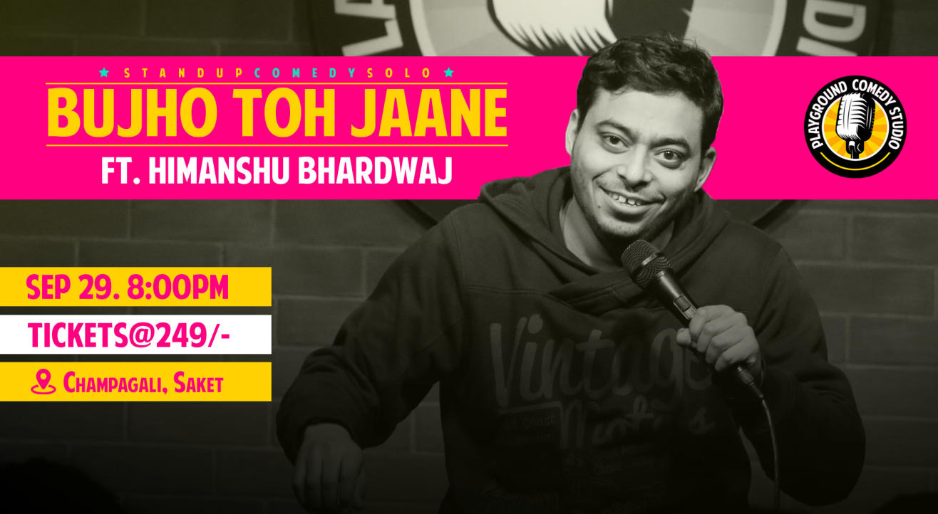 Bujho Toh Jaane - Stand Up Solo by Himanshu Bhardwaj