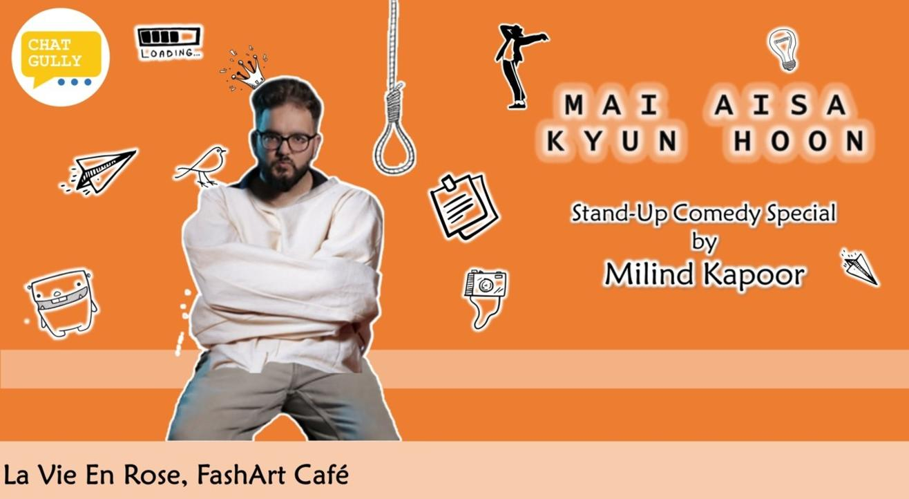 Mai Aisa Kyu Hoon - Stand-Up Trial Solo by Milind Kapoor