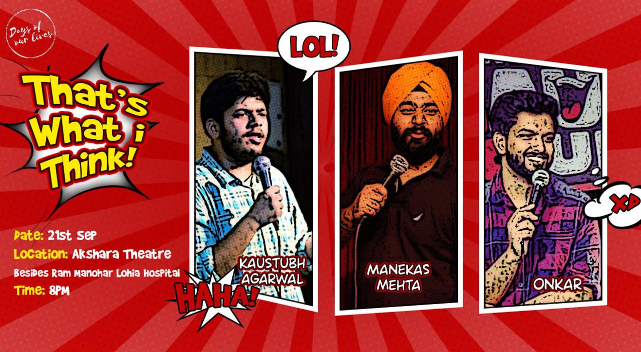 That's What I Think! ft. Kaustubh Agarwal, Manekas Mehta and Onkar Yadav
