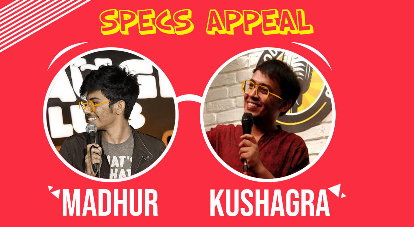 Specs Appeal ft. Madhur Virli and Kushagra Srivastava
