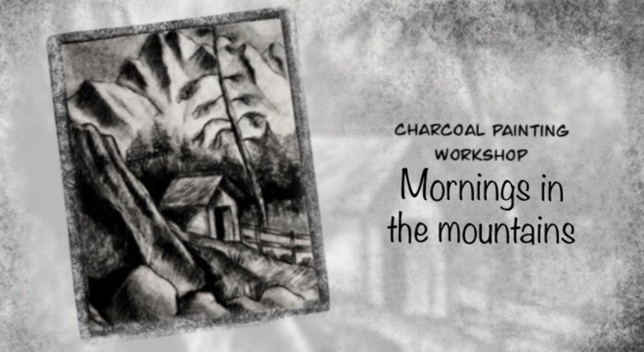 Charcoal Painting: Mornings in the Mountains