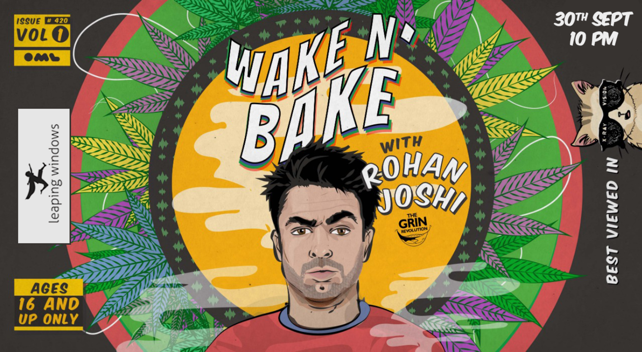 Grin Revolution: Wake N' Bake w/ Rohan Joshi