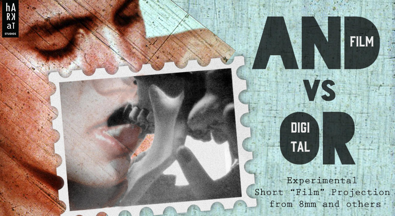 And / versus / OR (analogue / digital): Experimental Film Screen
