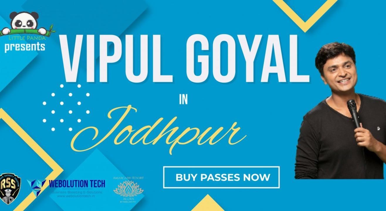 VIPUL GOYAL LIVE IN JODHPUR