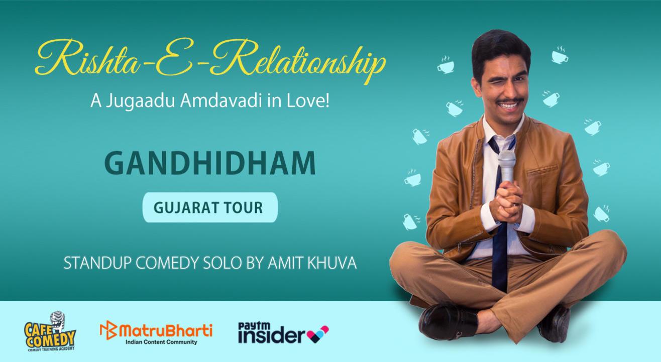 Rishta-E-Relationship by Amit Khuva : Live in Gandhidham