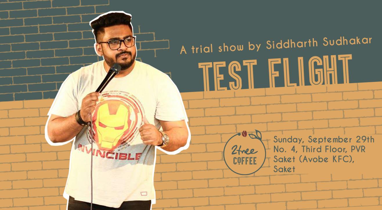 Test Flight || Comedy Trial Show By Siddharth Sudhakar