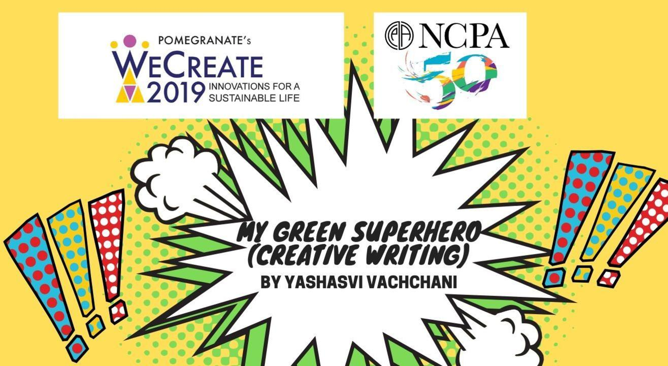 My Green Superhero (Creative Writing) by Yashasvi Vachchani