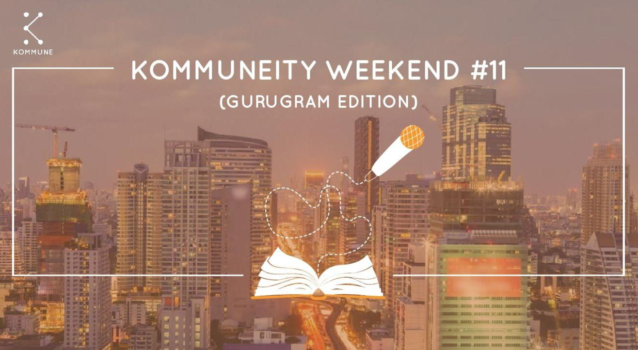 Kommuneity Weekend #11: Gurugram Edition