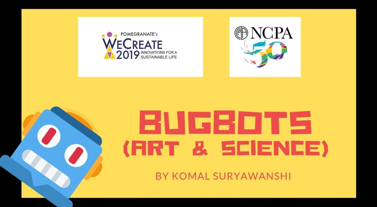 Bugbots (Art and Science) by Komal Suryawanshi