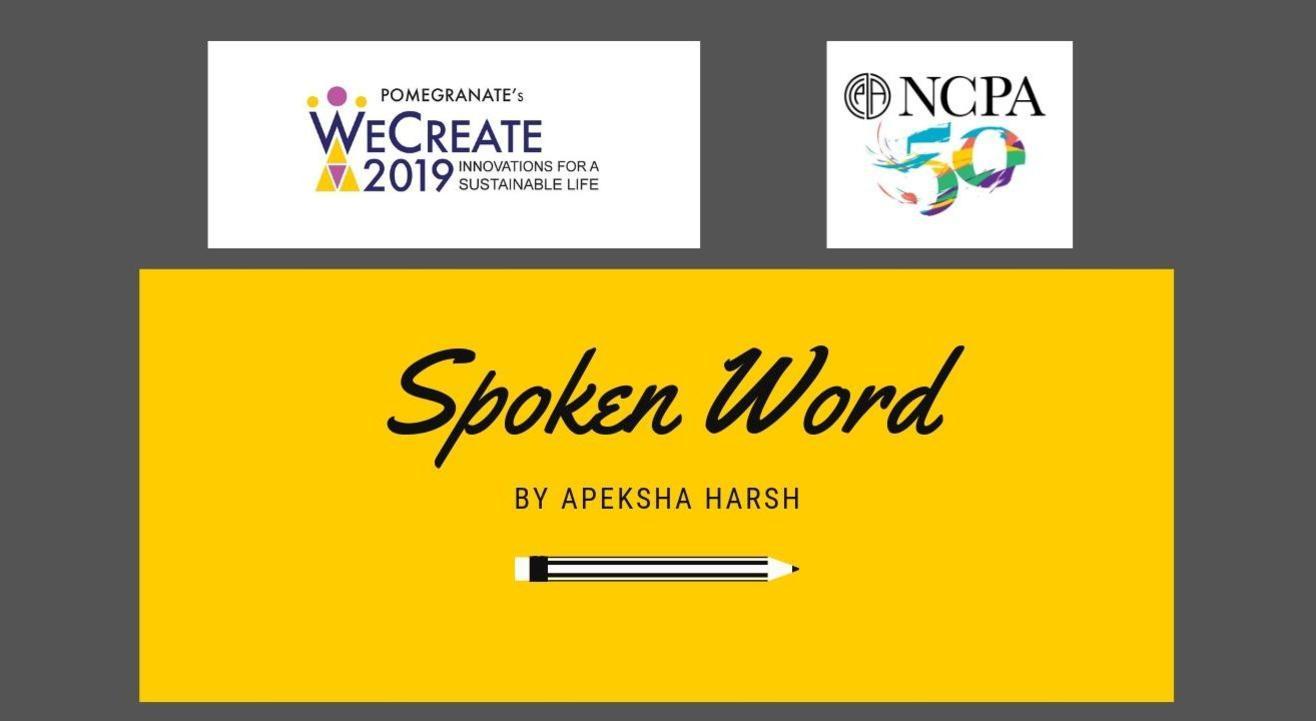 Spoken Word (Creative Writing) by Apeksha Harsh