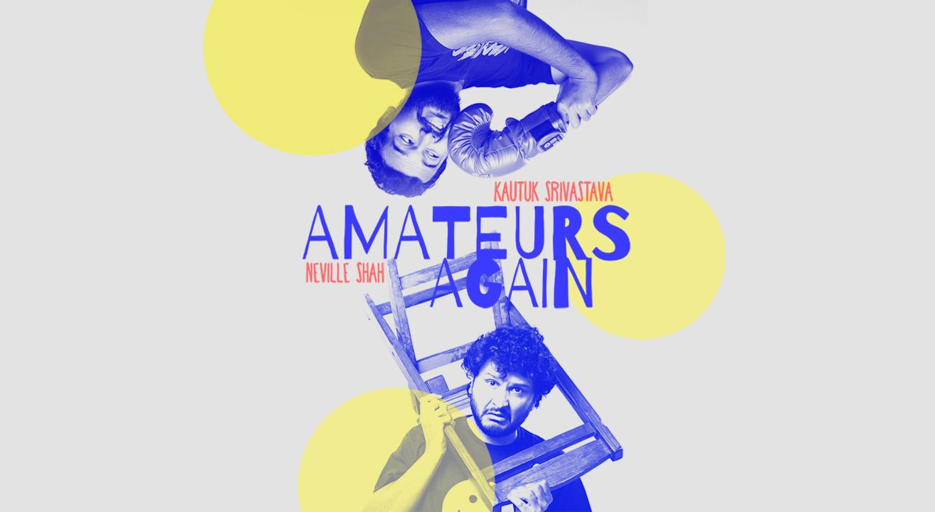 Amateurs Again ft Kautuk & Neville