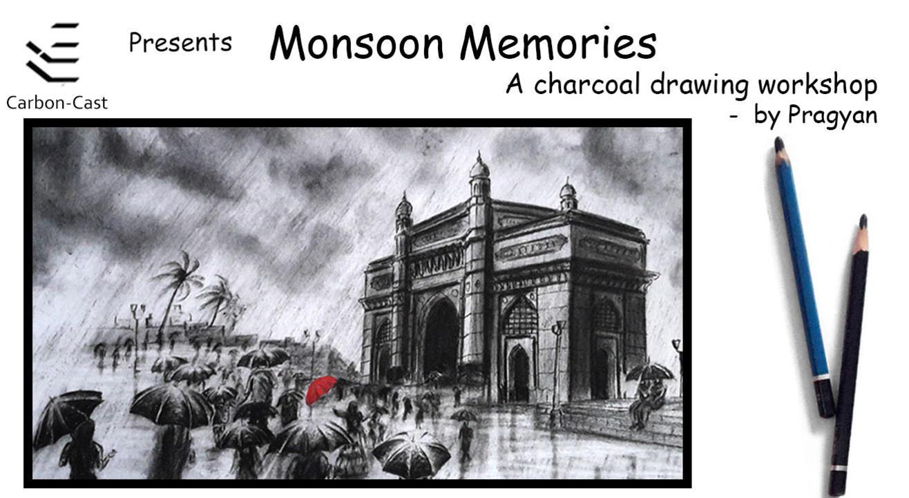 Monsoon Memories - A charcoal drawing workshop by Pragyan