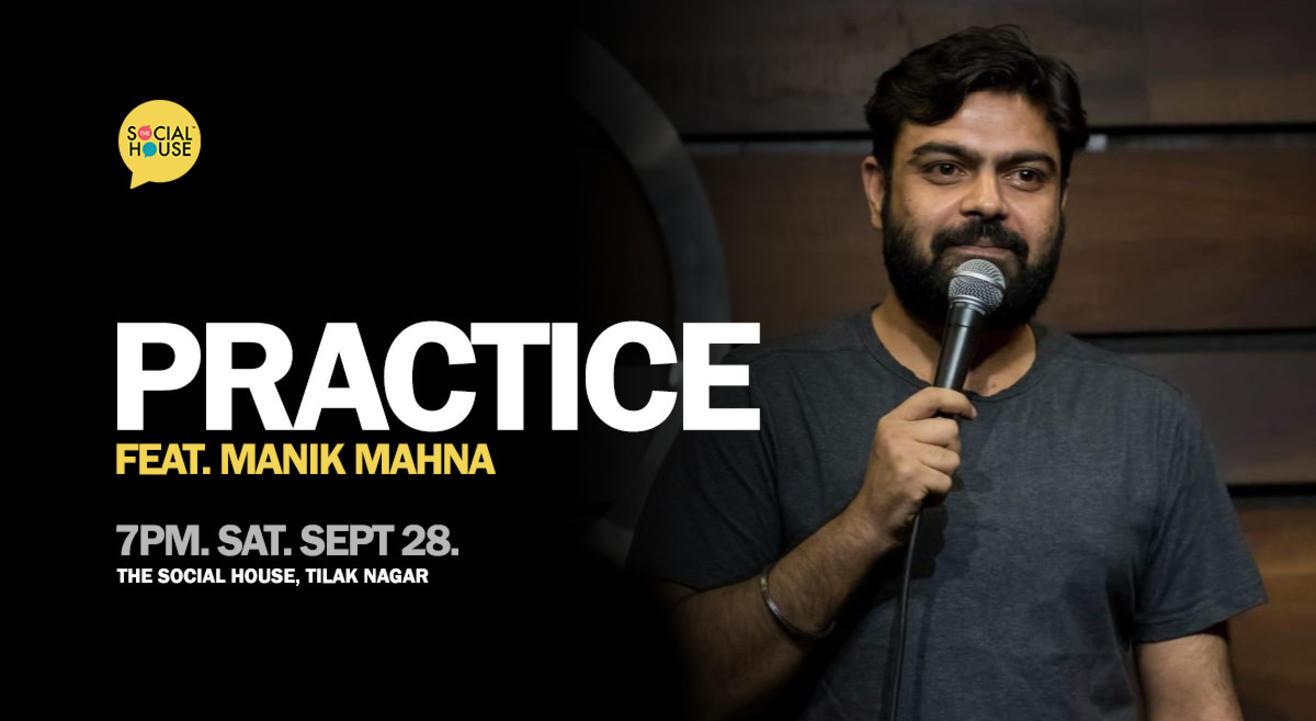 Practice ft. Manik Mahna