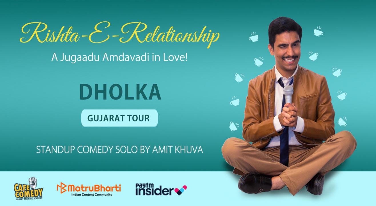Rishta-E-Relationship by Amit Khuva : Live in Dholka