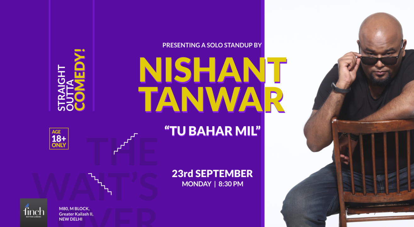 A Standup Comedy By Nishant Tanwar