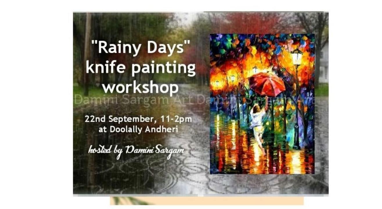 Rainy Days Knife Painting Workshop- Damini Sargam