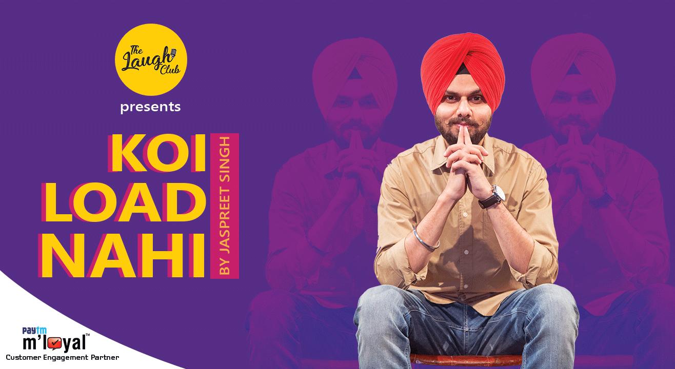 The Laugh Club Presents Koi Load Nahi by Jaspreet Singh | Bangalore
