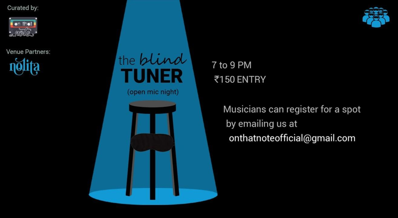 The Blind Tuner (Open Mic Night)