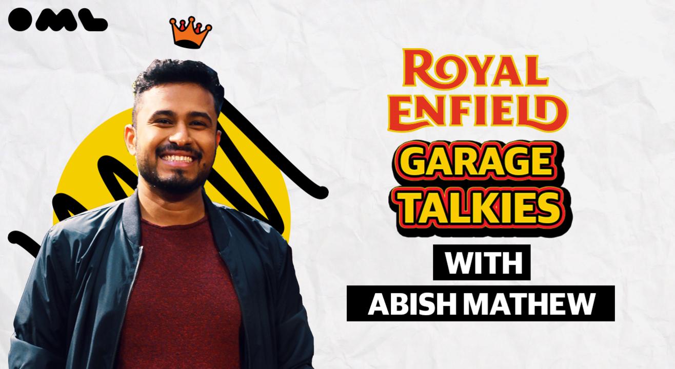 Royal Enfield Garage Talkies with Abish Mathew