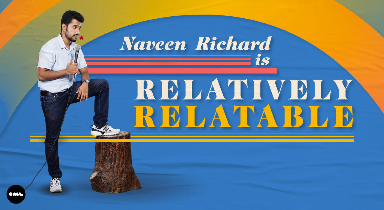 Relatively Relatable by Naveen Richard| Hyderabad