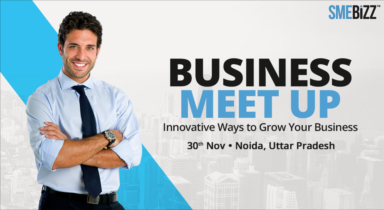 SMEBIZZ BUSINESS NETWORKING MEETUP CONCLAVE, NOIDA