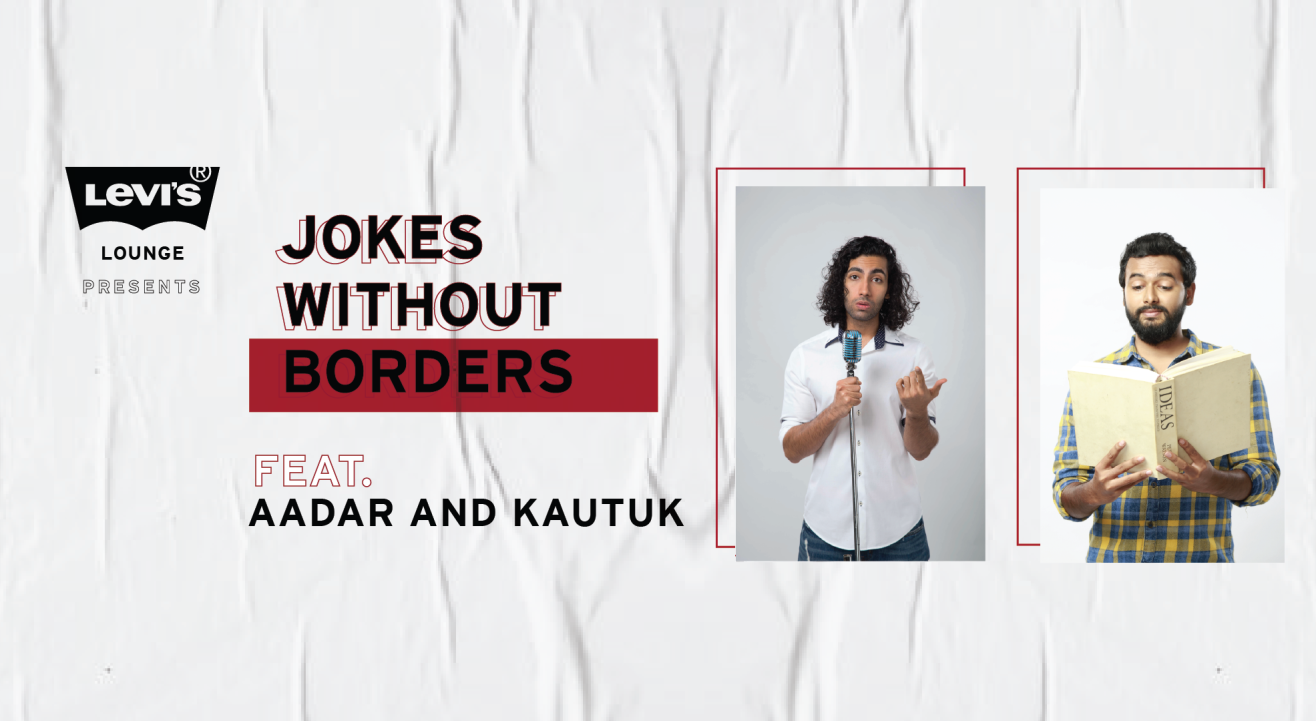 Levi's® Lounge presents Jokes without Border feat. Aadar and Kautuk